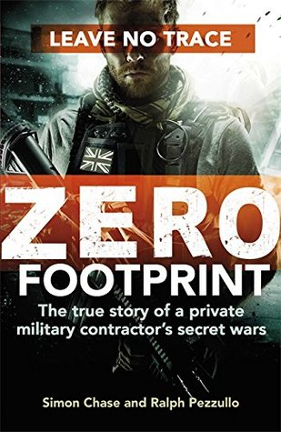 zero-footprint-the-true-story-of-a-private-military-contractor-s-secret-wars-in-the-world-s-most-dangerous-places