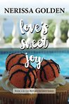 Love's Sweet Joy by Nerissa Golden