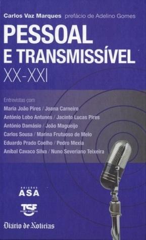 Pessoal e Transmissível XX - XXI