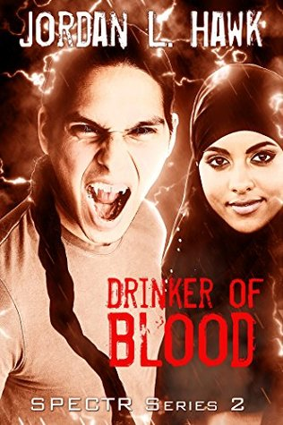 Release Day Review: Drinker of Blood (SPECTR 2 #3) by Jordan L. Hawk