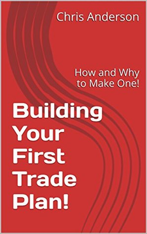 Building Your First Trade Plan!: How and Why to Make One!