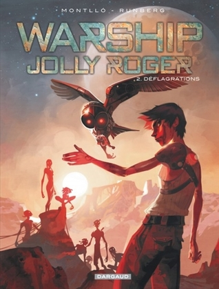 Déflagrations (Warship Jolly Roger, #2)