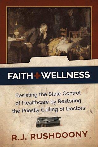 Faith + Wellness by Rousas John Rushdoony