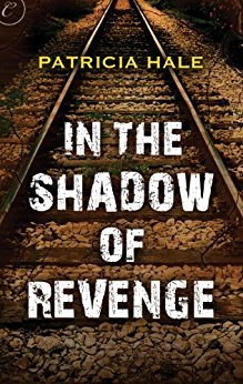 In the Shadow of Revenge by Patricia  Hale