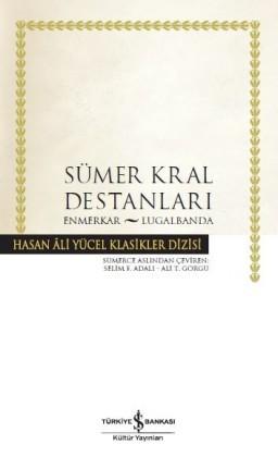 Sümer Kral Destanları: Enmerkar - Lugalbanda