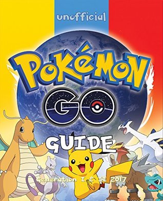 Pokémon GO: Comprehensive Pokémon GO Guide with all 802 Pokémon (Tips, Hints, Cheats, Secrets, Strategies, Teams, Battery Saving Tips for both iOS & Android) (Nintento Mobile Games Book 1)
