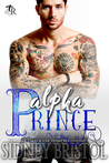 Alpha Prince (Twisted Royals #1)