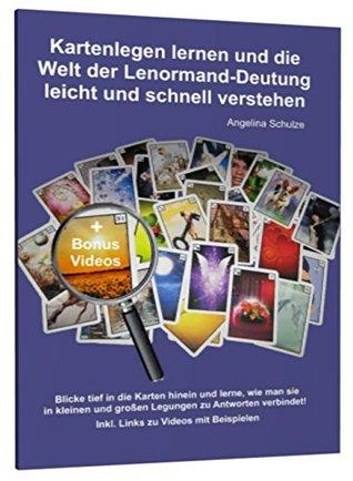 Kartenlegen lernen und die Welt der Lenormand-Deutung leicht und schnell verstehen: Blicke tief in die Karten hinein und lerne, wie man sie in kleinen ... zu Antworten verbindet!