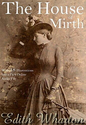 The House of Mirth: With 18 Illustrations and a Free Online Audio File