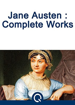 Jane Austen Complete Works (100 Greatest Novels Of All Time Book 2)