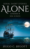 Sea Kings (Alone, #8)