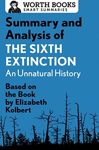 Summary and Analysis of The Sixth Extinction: An Unnatural History: Based on the Book by Elizabeth Kolbert