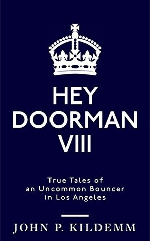 HEY DOORMAN VIII by John P. Kildemm
