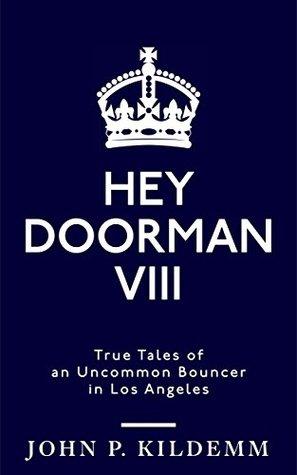 HEY DOORMAN VIII by John P. Kildemm