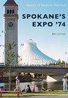 Spokane's Expo '74 (Images of Modern America)