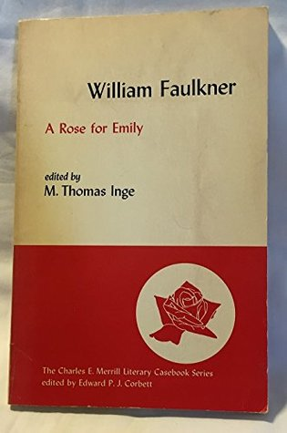 essay of a rose for emily by william faulkner William faulkner was the first to turn the eyes of america toward the south six  decades after the civil war the war was still a sore spot for most citizens of the.