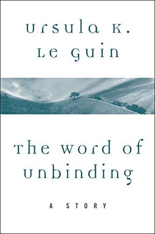 The Word of Unbinding: A Story