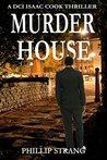 Murder House (DCI Isaac Cook Thriller #3)