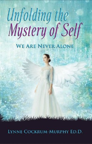 Unfolding the Mystery of Self by Lynne Cockrum-Murphy
