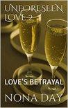 UNFORESEEN LOVE 2: LOVE'S BETRAYAL