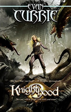 The Knighthood (Atlantis Rising #1) - Evan Currie