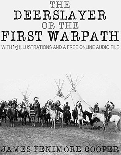 The Deerslayer or The First Warpath: With 15 Illustrations and a Free Online Audio File.
