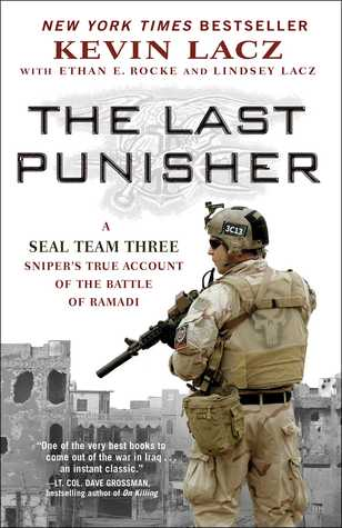 The Last Punisher: A SEAL Team THREE Snipers True Account of the Battle of Ramadi