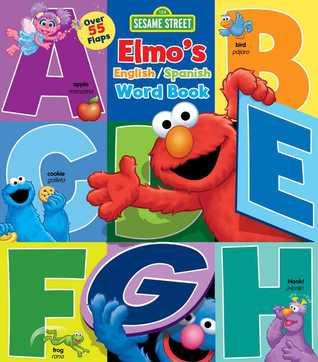 Sesame Street: Elmo's Word Book: An English/Spanish Flap Book por Sesame Street