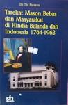 Tarekat Mason Bebas dan Masyarakat di Hindia Belanda dan Indonesia 1764-1962