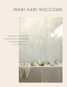 Wabi-Sabi at Home: The Art of Imperfect Entertaining