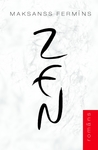 Zen by Maxence Fermine