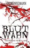 Blutwahn - Der Schrecken am See by André Wegmann