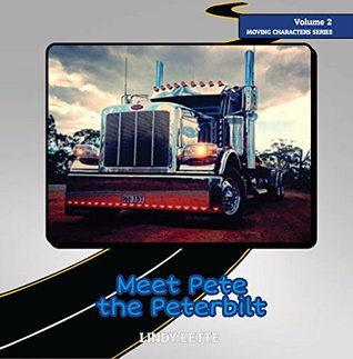 Meet Pete the Peterbilt (Moving Characters Book 2)