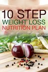 10 Step Weight Loss Nutrition Plan
