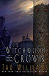 The Witchwood Crown (The Last King of Osten Ard, #1) by Tad Williams
