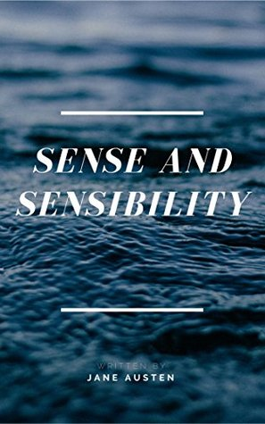 Sense and Sensibility by Jane Austen: [with Biography] (Arthur House Classics Book 4)