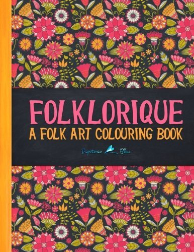 Folklorique: A Folk Art Colouring Book (Colouring Books For Grown-Ups)