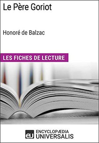 Le Père Goriot d'Honoré de Balzac (Les Fiches de Lecture d'Universalis): (Les Fiches de Lecture d'Universalis)
