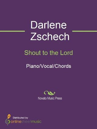 Shout to the Lord by Darlene Zschech
