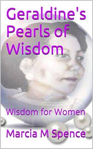 Geraldine's Pearls of Wisdom: Wisdom for Women