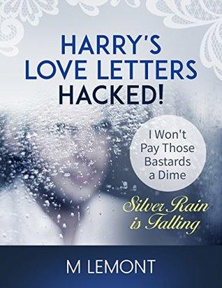 Harrys Love Letters Hacked A Novel I Wont Pay Those Bastards A