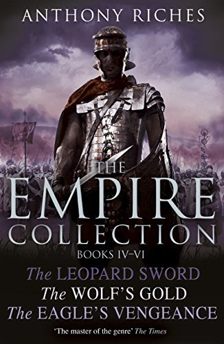 The Empire Collection Volume II: The Leopard Sword, The Wolf's Gold, The Eagle's Vengeance