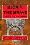 Bjorix The Brave:...