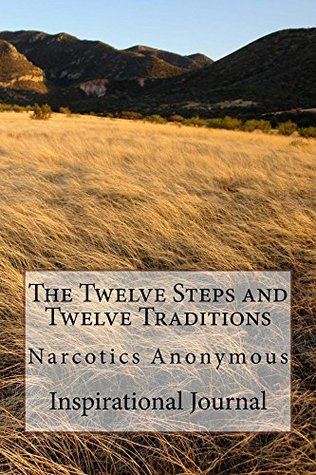 Twelve Steps and Twelve Traditions of Narcotics Anonymous Inspirational Journal