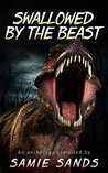 Swallowed by the Beast by Samie Sands