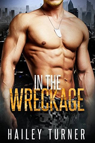 Book Review: In The Wreckage (Metahuman Files #1) by Hailey Turner