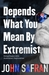 Depends What You Mean By Extremist by John Safran