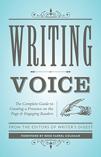 Writing Voice: The Complete Guide to Creating a Presence on the Page and Engaging Readers