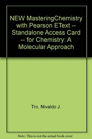 NEW MasteringChemistry with Pearson EText -- Standalone Access Card -- for Chemistry: A Molecular Approach
