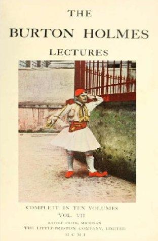 The Burton Holmes lectures (Volume 7)